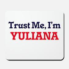 Trust Me, I'm Yuliana Mousepad