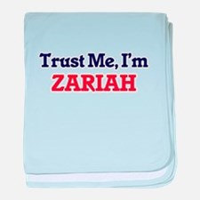 Trust Me, I'm Zariah baby blanket