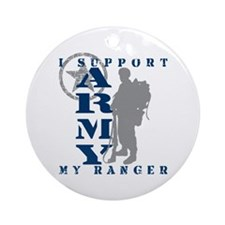 I Support My Rngr 2 - ARMY Ornament (Round)