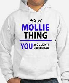It's MOLLIE thing, you wouldn't Hoodie Sweatshirt