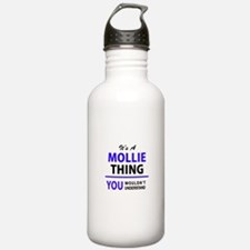 It's MOLLIE thing, you Water Bottle
