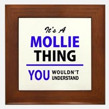 It's MOLLIE thing, you wouldn't unders Framed Tile