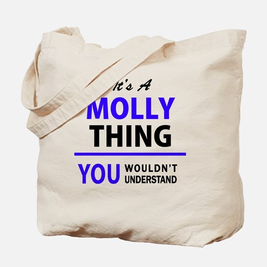 It's MOLLY thing, you wouldn't understand Tote Bag
