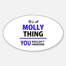 It's MOLLY thing, you wouldn't understand Decal