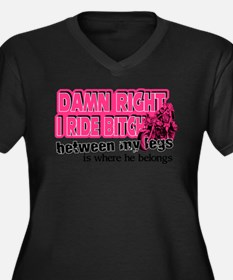 Damn Right I Ride Bitch Plus Size T-Shirt