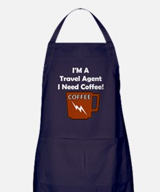 I'M A Travel Agent, I Need Coffee! Apron (dark)