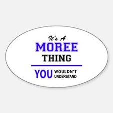 It's MOREE thing, you wouldn't understand Decal