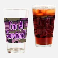 I'm A Survivor! Drinking Glass