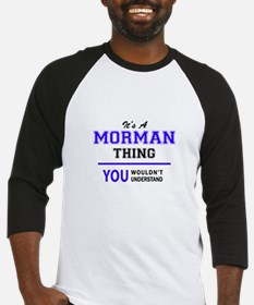 It's MORMAN thing, you wouldn't un Baseball Jersey
