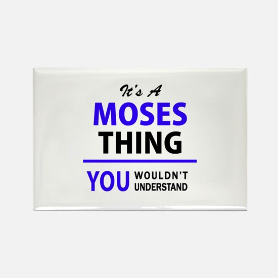 It's MOSES thing, you wouldn't understand Magnets