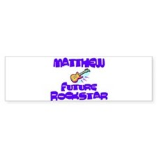 Matthew - Future Rock Star Bumper Bumper Sticker