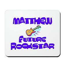 Matthew - Future Rock Star Mousepad