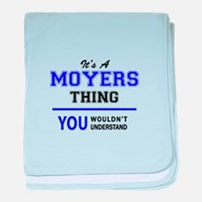 It's MOYERS thing, you wouldn't under baby blanket