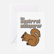 the squirrel whisperer Greeting Cards