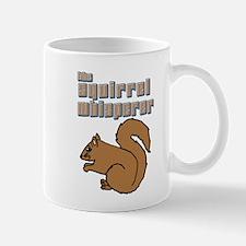 the squirrel whisperer Mugs