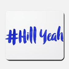 #Hill Yeah Mousepad