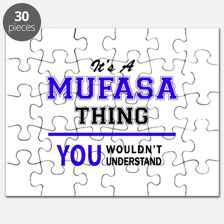It's MUFASA thing, you wouldn't understand Puzzle