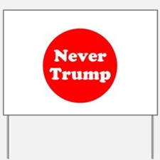 Never Trump, Anti Trump Yard Sign