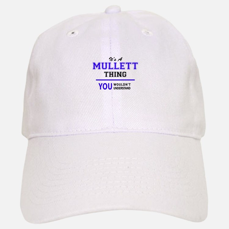 It's MULLETT thing, you wouldn't understand Baseball Baseball Cap