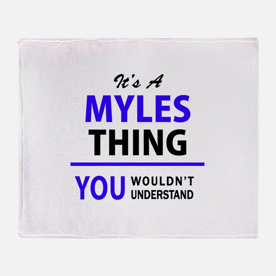 It's MYLES thing, you wouldn't under Throw Blanket