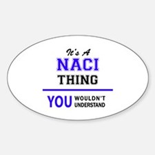 It's NACI thing, you wouldn't understand Decal