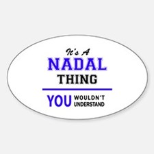 It's NADAL thing, you wouldn't understand Decal