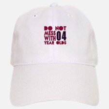 Don't Mess With 04 Year Olds Baseball Baseball Cap