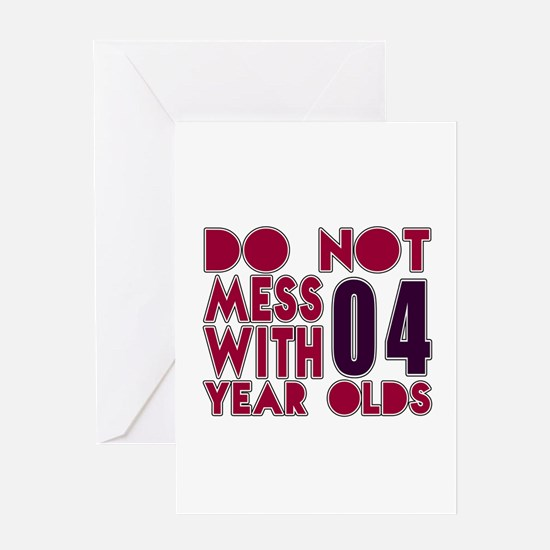 Don't Mess With 04 Year Olds Greeting Card