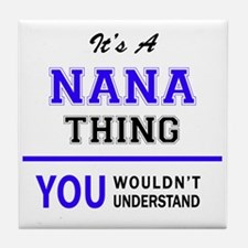 It's NANA thing, you wouldn't underst Tile Coaster
