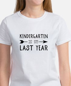 So Last Year - Kindergarten T-Shirt