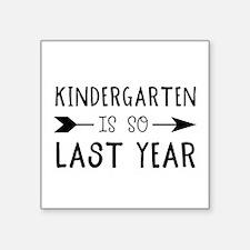So Last Year - Kindergarten Sticker