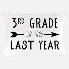 So Last Year - 3rd Grade Pillow Case