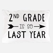 So Last Year - 2nd Grade Pillow Case