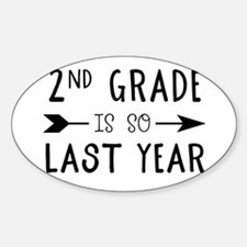 So Last Year - 2nd Grade Decal