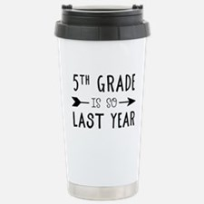 So Last Year - 5th Grad Travel Mug