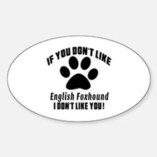 If You Don't Like English Foxhound Decal