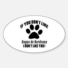 If You Don't Like Dogue de Bordeaux Decal
