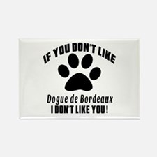 If You Don't Like Dogu Rectangle Magnet (100 pack)