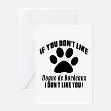 If You Don't Like Dogue de Bordeaux Greeting Card