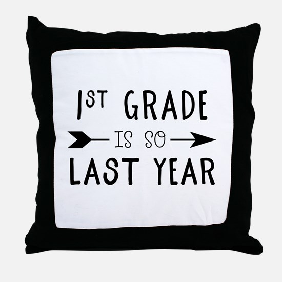 So Last Year - 1st Grade Throw Pillow