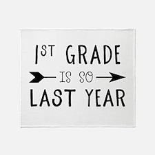 So Last Year - 1st Grade Throw Blanket