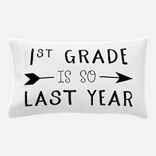 So Last Year - 1st Grade Pillow Case