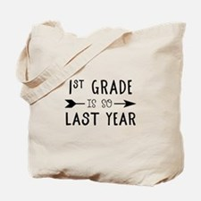 So Last Year - 1st Grade Tote Bag