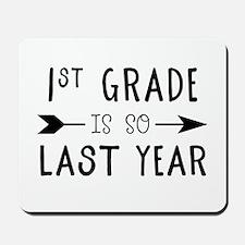 So Last Year - 1st Grade Mousepad