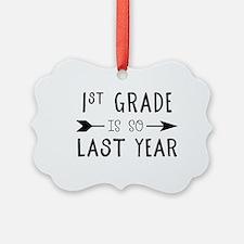 So Last Year - 1st Grade Ornament
