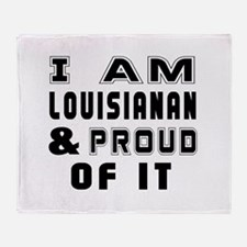 I Am Louisianan Throw Blanket