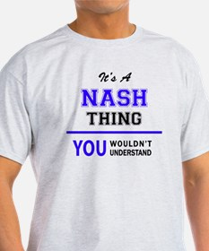 It's NASH thing, you wouldn't understand T-Shirt