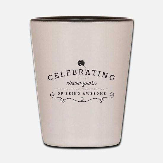 Celebrating Eleven Years Shot Glass