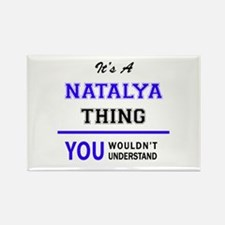 It's NATALYA thing, you wouldn't understan Magnets