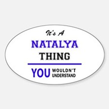 It's NATALYA thing, you wouldn't understan Decal